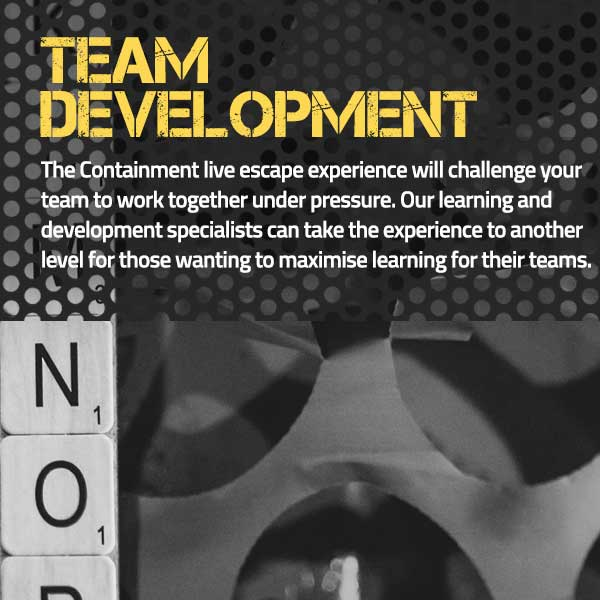 Containment Team Development Live Escape Game Guildford, London - We will challenge your team to work together under pressure.
